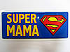 """Прикольная табличка """"SUPER мама"""""""