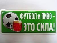 """Прикольная табличка """"футбол и пиво - это сила!"""""""