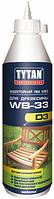 Клей для древесины Tytan WB-33 водостойкий Д3 (500гр.)