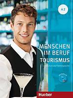 Menschen im Beruf A2, Tourismus, Kursbuch + CD / Учебник с диском немецкого языка
