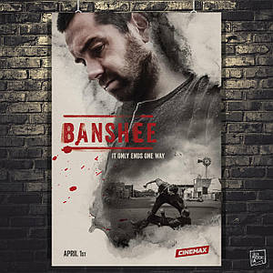 Постер Banshee, Баньши, сериал. Размер 60x41см (A2). Глянцевая бумага