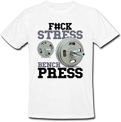 Чоловіча футболка F#ck Stress Bench Press (біла)