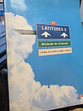 LATITUDES 3 B1 Підручник, робочий зошит