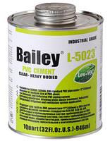 Клей для труб ПВХ Bailey 946 мл (для больших диаметров ПВХ труб)