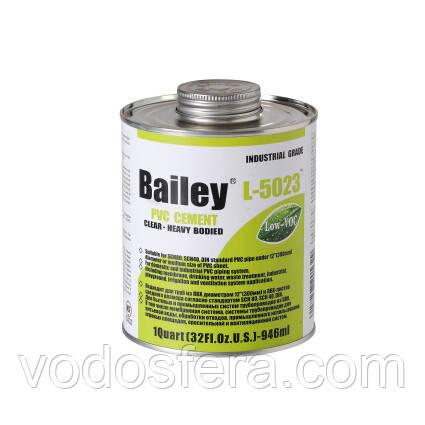 Bailey Клей для труб ПВХ Bailey L-5023 946мл (для больших диаметров ПВХ труб)