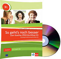 Немецкий язык / Экзамен: So geht`s noch besser zum Goethe-/ÖSD-Zertifikat, B1. Testbuch+CD/Klett