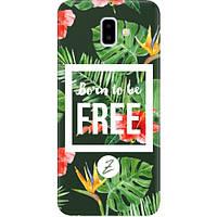 Чехол на Samsung Galaxy J6 Plus 2018 Born to be Free