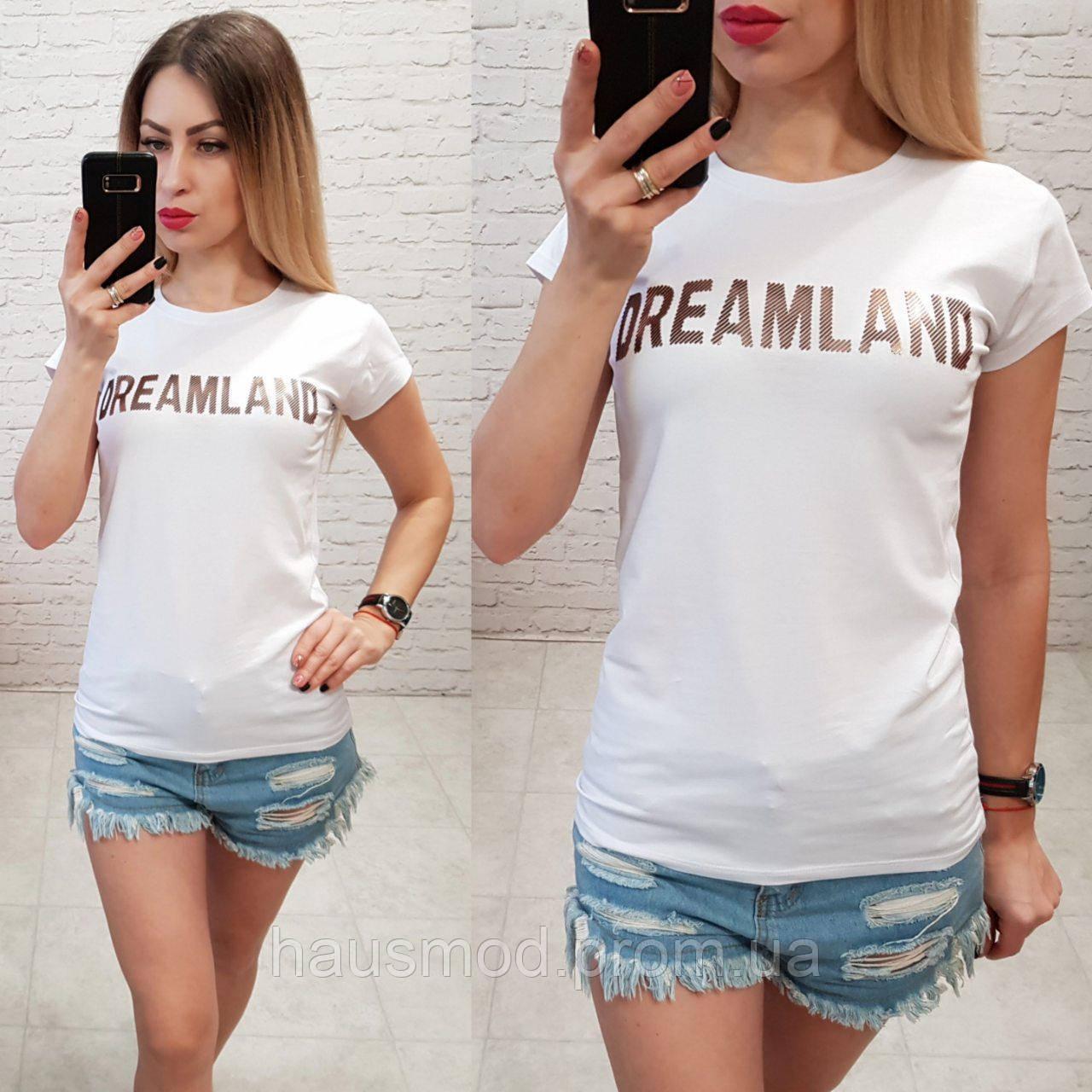 Футболка женская летняя надпись Dreamland качество турция цвет белый