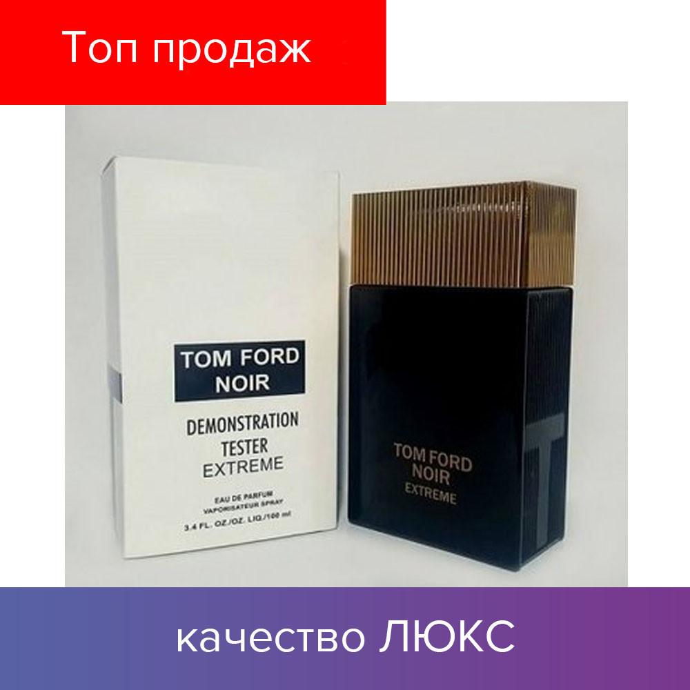 Tester Tom Ford Noir Extreme Eau De Parfum 100ml тестер парфюм