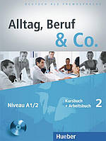 Alltag, Beruf & Co 2, Kursbuch  +  Arbeitsbuch + CD / Учебник + Тетрадь с диском немецкого языка