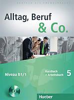 Alltag, Beruf & Co 5, Kursbuch  +  Arbeitsbuch + CD / Учебник + Тетрадь с диском немецкого языка
