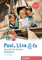Paul, Lisa & Co Starter, Arbeitsbuch / Тетрадь к учебнику немецкого языка