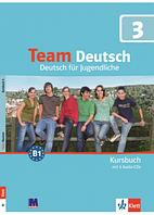 Team Deutsch 3. Kursbuch mit 2 Audio CDs. В1. Підручник