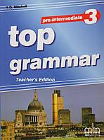 Top Grammar 3 Pre-Intermediate Teacher's Ed.