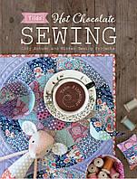 Книга идеи и выкройки Tilda Hot Chocolate Sewing