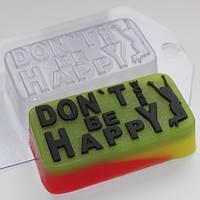 Пластиковая форма для мыла Don't worry...'