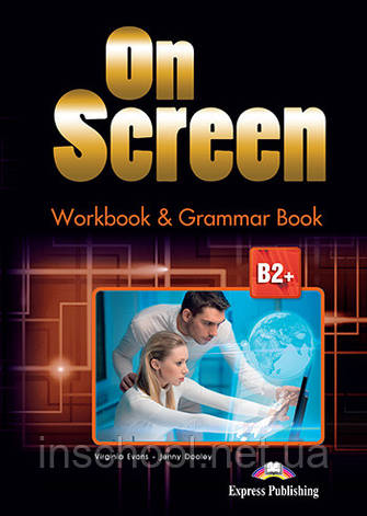 ON SCREEN B2+ WORKBOOK AND GRAMMAR BOOK REVISED INTERN ISBN: 9781471522864, фото 2
