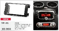 Рамка переходная Carav 08-002 Ford Focus II/Mondeo/S-Max/С-Max07+/Fiesta/Fusion/Galaxy II 2DIN