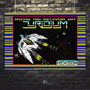 Постер ZX-Spectrum, Uridium. Размер 60x43см (A2). Глянцевая бумага
