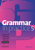 Grammar in Practice 5 with tests. Intermediate to Upper-Intermediate