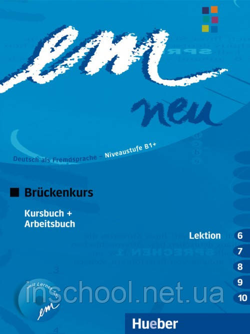 Em neu 2008 Brückenkurs, Kursbuch + Arbeitsbuch, Lektion 6–10 mit Arbeitsbuch-Audio-CD ISBN: 9783195516969