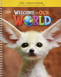 Welcome to Our World 1 Lesson Planner + Audio CD + Teacher's Resource CD-ROM