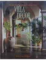 Villa Decor: Decidedly French and Italian Style/Вилла Декор: Решительно французский и итальянский стиль.