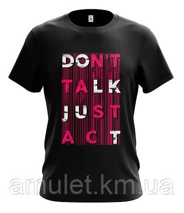 "Футболка мужская  черная  ""Don't talk - Act"", фото 2"