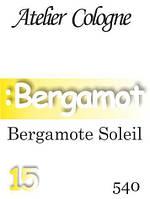 Парфюмерное масло (540) версия аромата Ателье Колонь Bergamote Soleil Унисекс  композит в роллоне 15 мл
