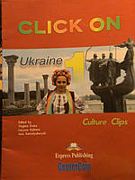 Culture Clips. Ukraine. Click On 1, Упражнения. Virginia Evans | Exspress Publishing