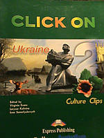 Culture Clips. Ukraine. Click On 2, Упражнения. Virginia Evans | Exspress Publishing