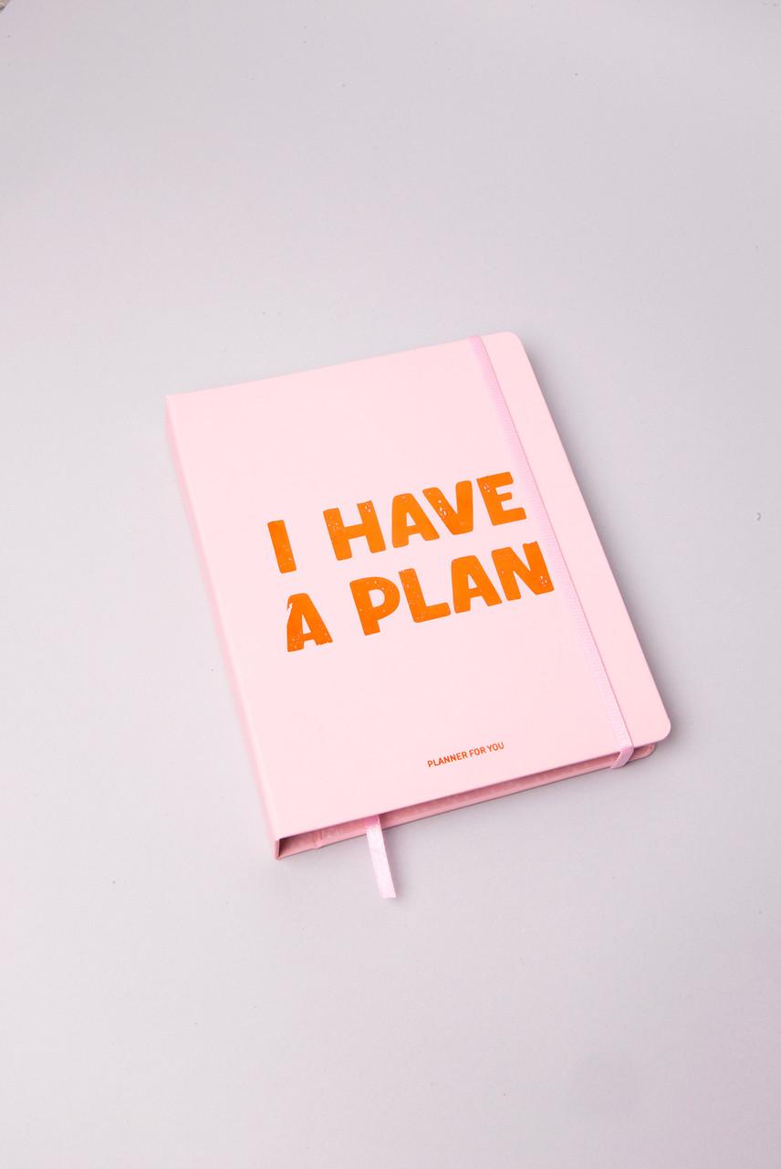 Планер I HAVE A PLAN (блокнот) рожевий