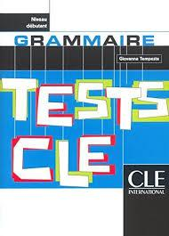 Tests Cle Grammar (Beginner) (French Edition)