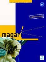 MAGARI (LIBRO DI CLASSE CON ESERCIZIARIO + 2 CD AUDIO)