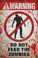 "Постер ""Warning! Do Not Feed The Zombies"""