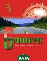 Jenny Dooley, Virginia Evans Grammarway 3. Student`s Book. Pre-Intermediate