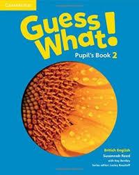 Guess What! Level 2 Pupil's Book