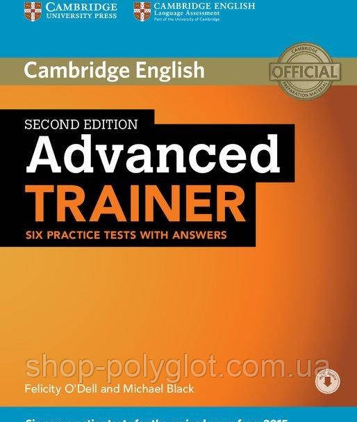 Trainer: Advanced 2nd Edition Six Practice Tests with Answers with Downloadable Audio