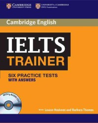 Cambridge English: IELTS Trainer — 6 Practice Tests with answers and Audio CDs