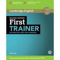 First Trainer Six Practice Tests with Key and Audio