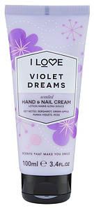 Крем для рук I Love Violet Dreams Hand and Nail Cream