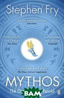 Fry Stephen Mythos: A Retelling of the Myths of Ancient Greece