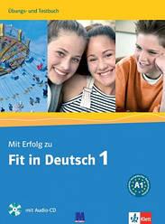 Mit Erfolg zu Fit in Deutsch 1 Übungsbuch und Testbuch mit Audio-CD