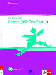 Mit Erfolg zum Goethe-/ÖSD-Zertifikat B1. Übungsbuch mit Audio-CD