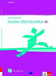 Mit Erfolg zum Goethe-/ÖSD-Zertifikat B1. Testbuch mit Audio-CD