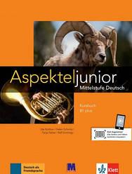 Аspekte junior. Mittelstufe Deutsch. Kursbuch B1 plus