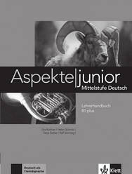 Аspekte junior. Mittelstufe Deutsch. Lehrerhandbuch B1 plus