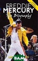 Jackson L. Freddie Mercury: The biography