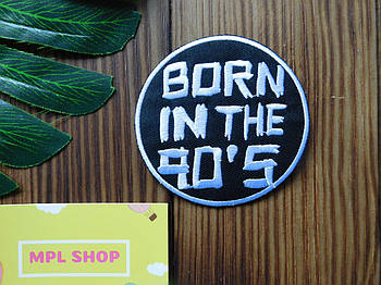 Патч нашивка Born in the 90*s