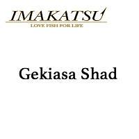 Gekiasa Shad